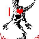 I love Velociraptors by Roberto A Camacho