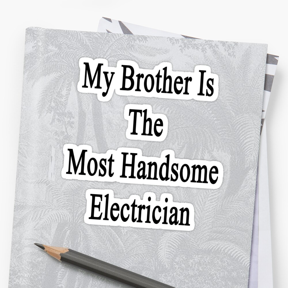 My Brother Is The Most Handsome Electrician  by supernova23