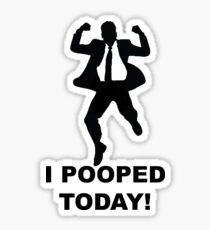 I pooped today Sticker