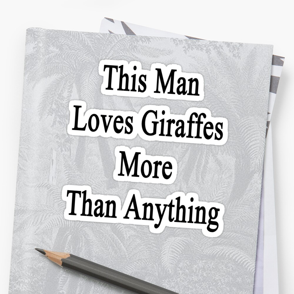 This Man Loves Giraffes More Than Anything  by supernova23