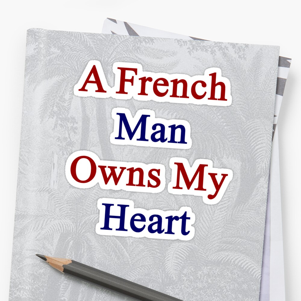 A French Man Owns My Heart  by supernova23