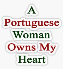 A Portuguese Woman Owns My Heart  Sticker