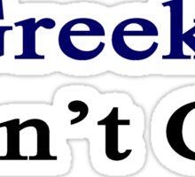 Greeks Don't Cry  Sticker