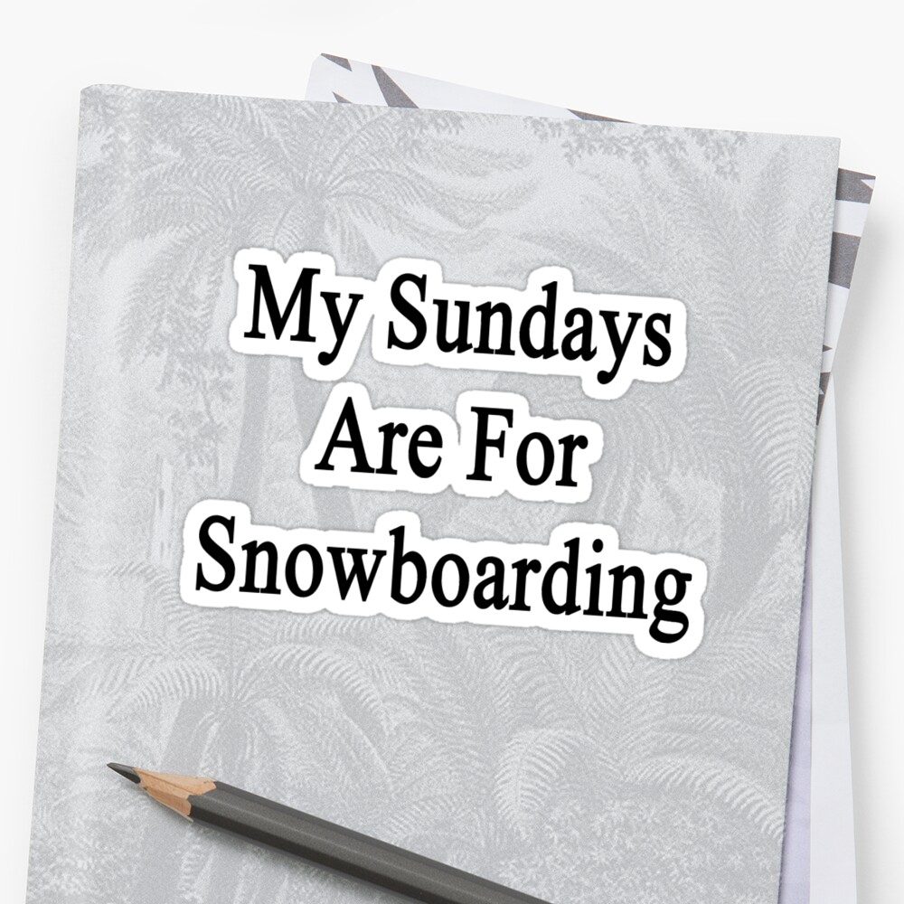 My Sundays Are For Snowboarding  by supernova23