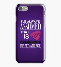 Dangerous Disadvantage iPhone Case/Skin