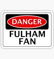 DANGER FULHAM FAN, FOOTBALL FUNNY FAKE SAFETY SIGN Sticker