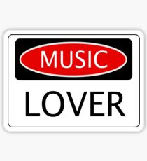 MUSIC LOVER, FUNNY DANGER STYLE FAKE SAFETY SIGN Sticker