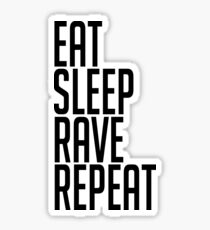 EAT SLEEP RAVE REPEAT (Sticker) Sticker