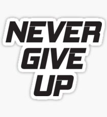 Never Give Up Sticker