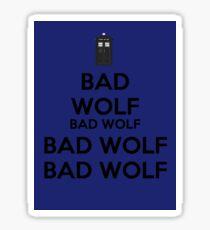 Keep calm - Bad Wolf Stickers Sticker