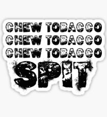chew tobacco chew tobacco chew tobacco spit Sticker