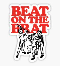 Beat on the Brat Sticker