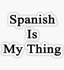 Spanish Is My Thing  Sticker
