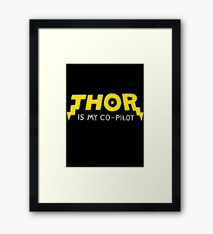 Thor is my Co-Pilot Framed Print