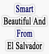 Smart Beautiful And From El Salvador  Sticker