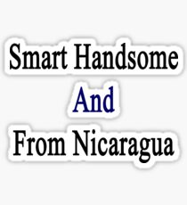 Smart Handsome And From Nicaragua  Sticker