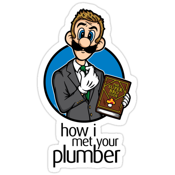 How I Met Your Plumber (STICKER) by mikehandyart