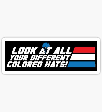 Look at All Your Different Colored Hats! (STICKER) Sticker