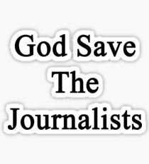 God Save The Journalists Sticker