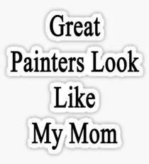 Great Painters Look Like My Mom  Sticker