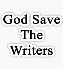 God Save The Writers  Sticker