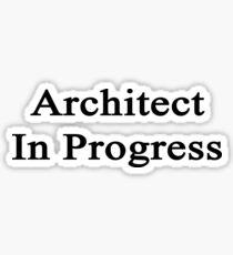 Architect In Progress  Sticker