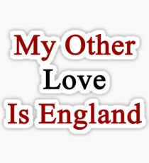 My Other Love Is England  Sticker