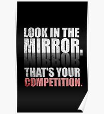 Look in The Mirror. That's Your Competition. - Gym Motivational Quotes Poster