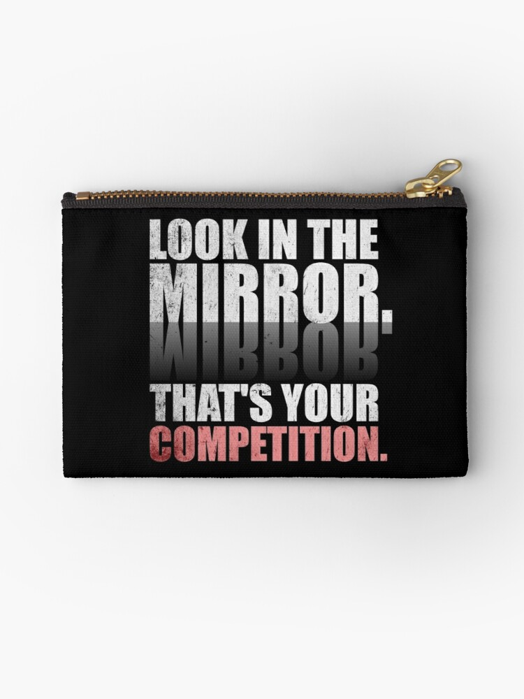 Look In The Mirror Thats Your Competition Gym Motivational
