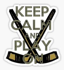 Keep Calm and Play On - Ice Hockey Sticker