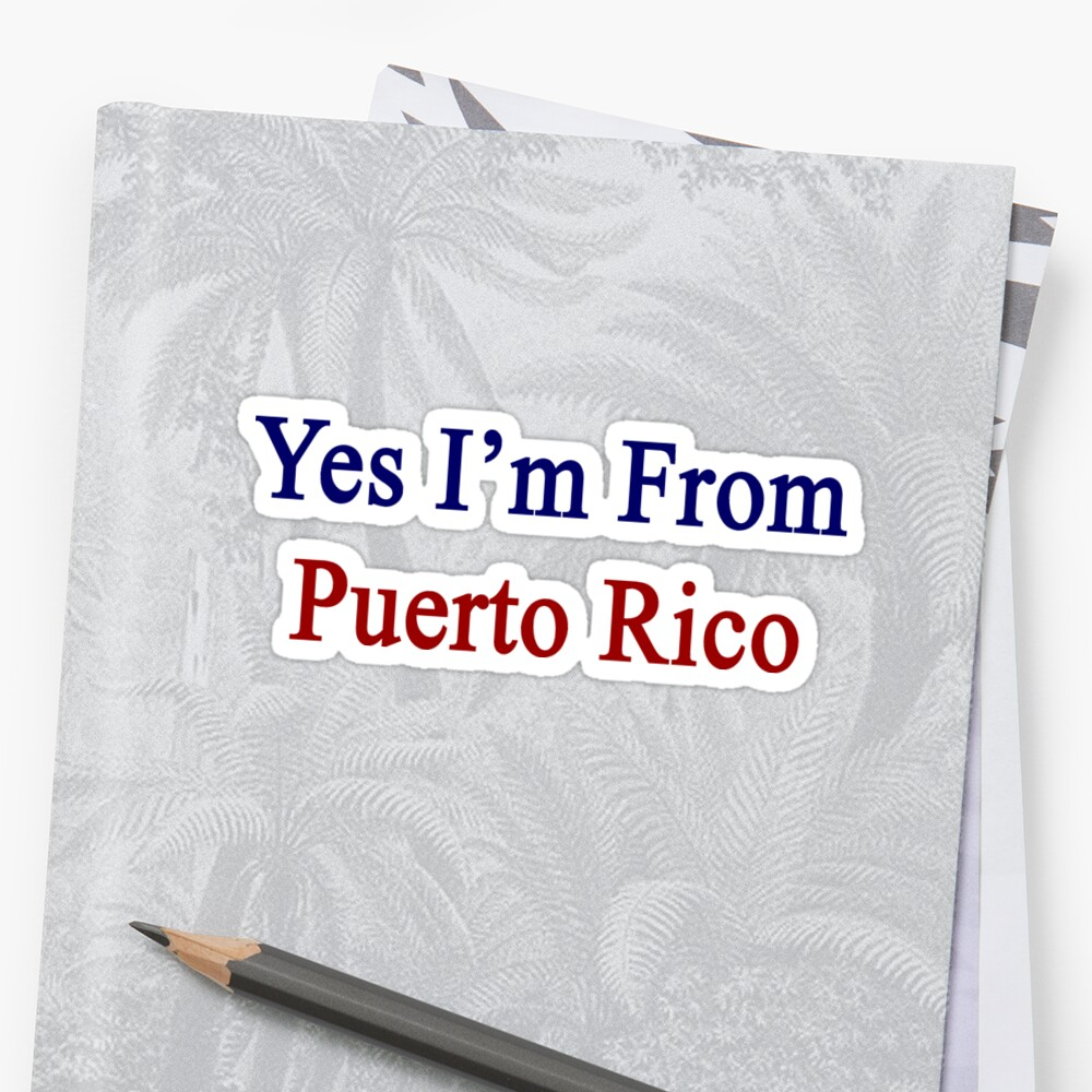 Yes I'm From Puerto Rico  by supernova23