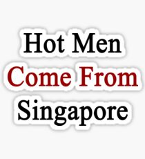 Hot Men Come From Singapore Sticker