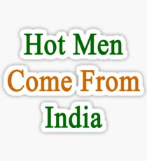 Hot Men Come From India  Sticker