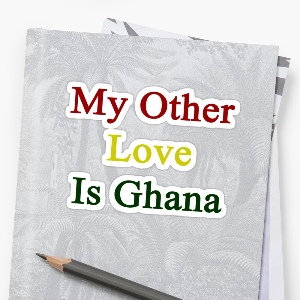 My Other Love Is Ghana  by supernova23