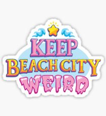 Keep Beach City Weird! Sticker