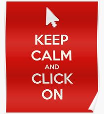 Keep calm and click on Poster