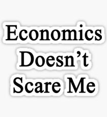 Economics Doesn't Scare Me Sticker