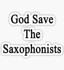 God Save The Saxophonists  Sticker