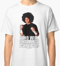 Who Will Challenge Carlito? Classic T-Shirt