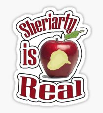 Sheriarty IS real Sticker