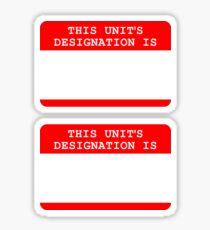 This unit's designation is... Sticker