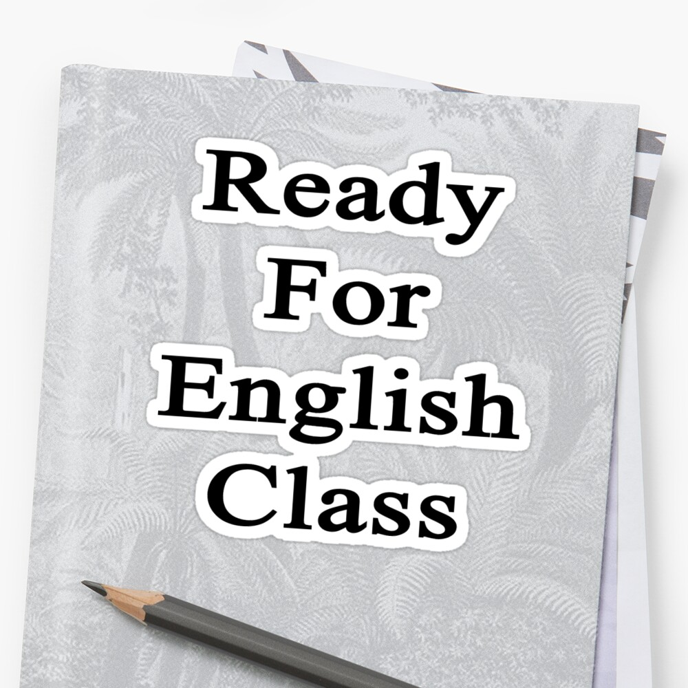 Ready For English Class  by supernova23