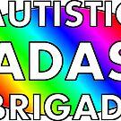 Autistic Badass Brigade by sparrowrose