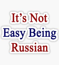It's Not Easy Being Russian  Sticker