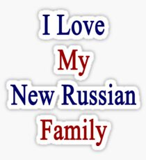 I Love My New Russian Family  Sticker