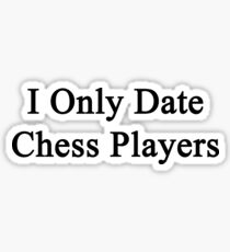 I Only Date Chess Players  Sticker