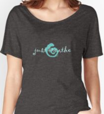 just breathe aqua (dark tee) Women's Relaxed Fit T-Shirt