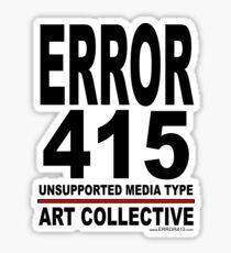ERROR 415 Art Collective Sticker C Sticker