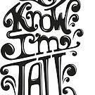 Tall N Curly - I know I'm tall / Black by tallncurly