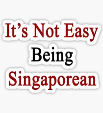 It's Not Easy Being Singaporean  Sticker